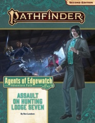Pathfinder (2nd Edition) Adventure Path #160: Assault on Hunting Lodge Seven (Agents of Edgewatch 4 of 6)