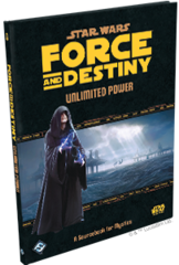 Force and Destiny: Sourcebook - Unlimited Power Hardcover