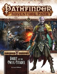 Pathfinder Adventure Path #120: Vault of the Onyx Citadel (Ironfang Invasion 6 of 6)