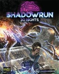 Shadowrun RPG: Sixth World - 30 Nights (Campaign Book)