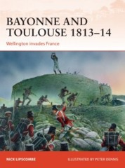 Campaign: Bayonne and Toulouse 1813–14