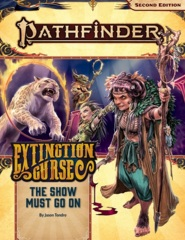Pathfinder (2nd Edition) Adventure Path #151: The Show Must Go On (Extinction Curse 1 of 6)