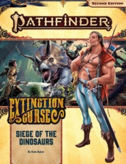 Pathfinder (2nd Edition) Adventure Path #154: Siege of the Dinosaurs (Extinction Curse 4 of 6)