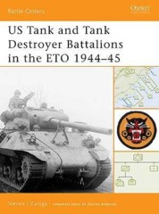 Battle Orders: US Tank and Tank Destroyer Battalions in the ETO 1944–45