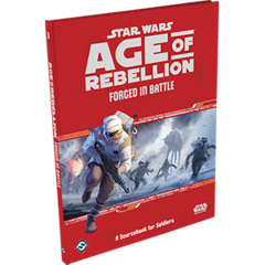 Age of Rebellion: Sourcebook - Forged in Battle