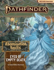 Pathfinder (2nd Edition) Adventure Path #165: Eyes of Empty Death (Abomination Vaults 3 of 3)