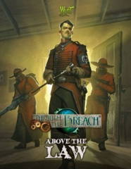 Through the Breach RPG: Sourcebook - Above the Law