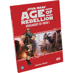 Age of Rebellion: Adventure Module - Onslaught at Arda I