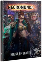 Necromunda: House of Blades (House Escher Gang Book)