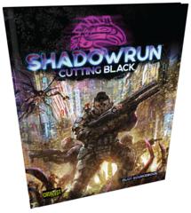 Shadowrun RPG: 6th Edition - Cutting Black Sourcebook