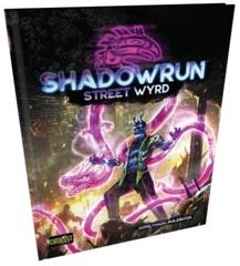Shadowrun RPG: Sixth World - Street Wyrd