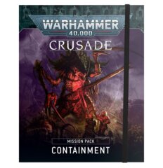 Containment Crusade Mission Pack  40-24
