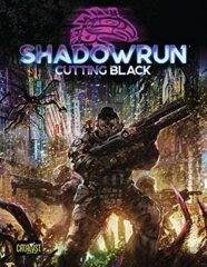 CAT28300/Shadowrun RPG: 6th Edition Cutting Black