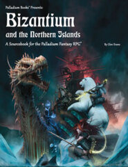 PAL474 Palladium Fantasy RPG® Sourcebook: Bizantium and the Northern Islands™