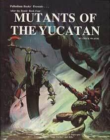 PAL511 Book Four: Mutants of the Yucatan™