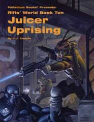 PAL820 Rifts® World Book 10: Juicer Uprising™