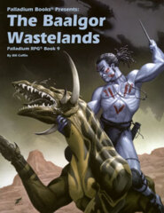 PAL463 Palladium RPG Book 9: The Baalgor Wastelands