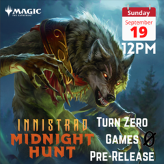 Midnight Hunt Pre-Release - 9/19 Sunday 12:00PM