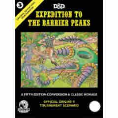 ORIGINAL ADVENTURES REINCARNATED: #3 EXPEDITION TO THE BARRIER PEAKS (5E HARDCOVER)