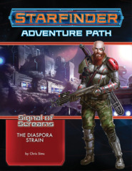 Starfinder Adventure Path Signal of Screams 1 - The Diaspora Strain