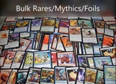 Bulk Rares/Mythics/Foils