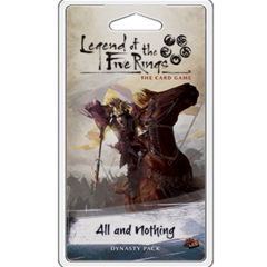 Legend of the Five Rings LCG - All and Nothing Dynasty Pack