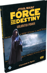 Force and Destiny: Unlimited Power Hardcover