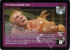 I'm Gonna Break You