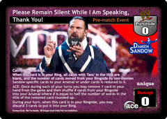 Please Remain Silent While I Am Speaking, Thank You!