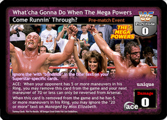What'cha Gonna Do When The Mega Powers Come Runnin' Through?