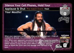 Silence Your Cell Phones, Hold Your Applause & Shut Your Mouths!