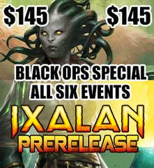 #7  - Ixalan Prelrease Black Ops Special