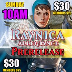 #5 Sun 10AM – Ravinca Allegiance Prerelease