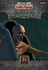 Leagues of Gothic Horror: Guide to Mummies