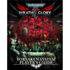 Warhammer 40k Wrath & Glory RPG: Forsaken System Player's Guide