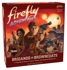 Firefly Adventures - Brigands vs Browncoats