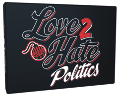 Love to Hate - Politics