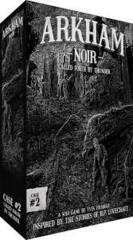 Arkham Noir - Case #2 Called Forth by Thunder