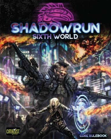 Shadowrun: Sixth World (Core Rulebook)