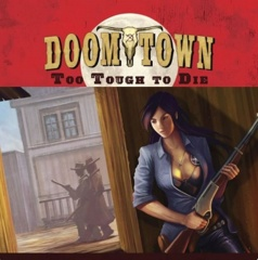 Doomtown: Too Tough to Die