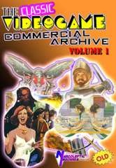 The Classic VideoGame Commercial Archive VOLUME 1