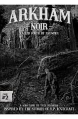 Arkham - Noir - Called Forth by Thunder