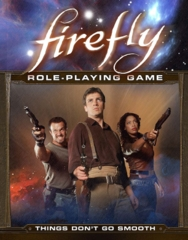 Firefly Role-Playing Game: Things Don't Go Smooth