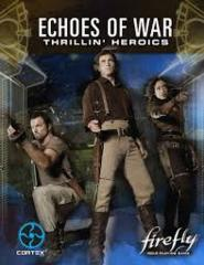 Firefly Role Playing Game Echoes of War Thrillin' Heroics