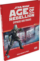 Star Wars Age of Rebellion - Cyphers and Masks