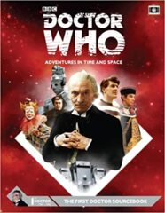 Doctor Who Adventures in Time And Space The First Doctor Sourcebook