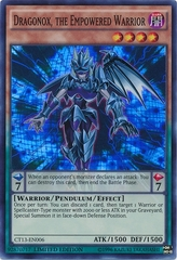 Dragonox, the Empowered Warrior - CT13-EN006 - Super Rare - Limited Edition
