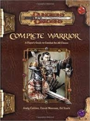Complete Warrior: A Player's Guide to Combat for All Classes