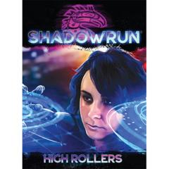 Shadow Run 6th Ed: High Rollers