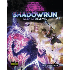 Shadow Run 6th Ed: Slip Streams